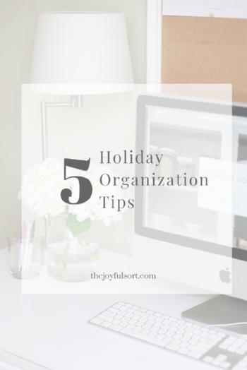 The Joyful Sort - Professional Organizer - Columbus, Ohio - Blog - Holiday Organization Tips