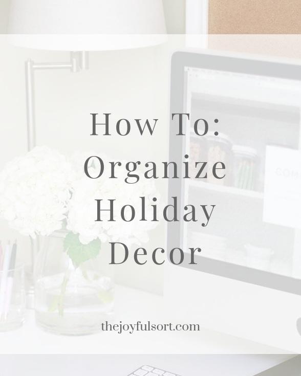 The Joyful Sort - Professional Organizer - Columbus, Ohio - Blog - Holiday Organization