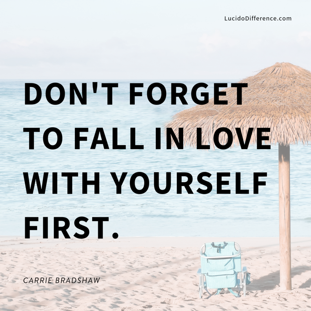 don't forget about self-love. -