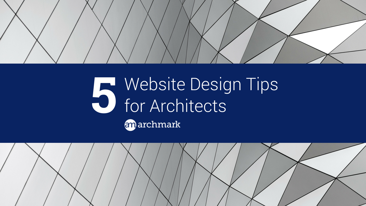 5 Website Design Tips For Architects