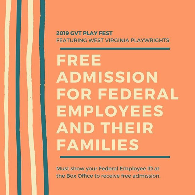 We're happy to announce Free Admission for Federal Employees and their families for our GVT Play Fest!  Featuring West Virginia Playwrights, GVT's Play Fest brings you six ten-minute plays starring our talented community actors. *Feb. 6 | 7:00 p.m. Feb. 7 | 7:00 p.m. Feb. 8 | 7:00 p.m. Feb. 9 | 7:00 p.m. * Pay-What-You-Can preview night performances available at box office on a first-come, first-serve basis. Walk-ups only, please.  #gvtheatre #gvt #playfest #regionaltheatre #federalemployees #support #community #simplygbv