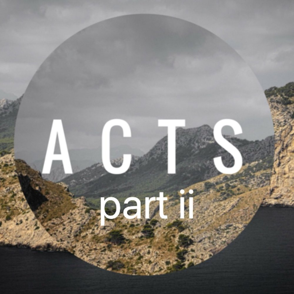 The Book OF ACTS - PART 2 - 8/4/18 to