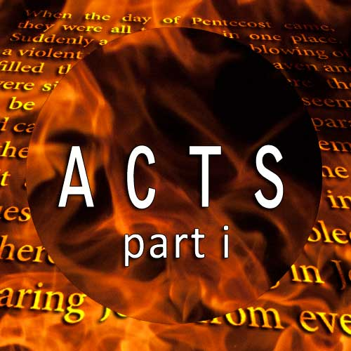THE BOOK OF ACTS - PART 1 - 21/5/17 to 27/8/17