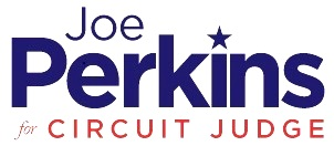 Joe Perkins for Circuit Judge