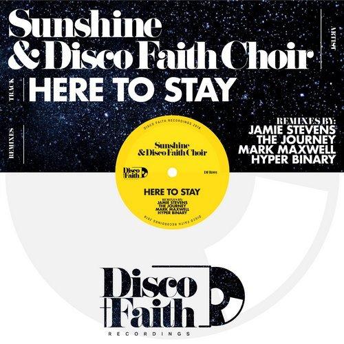 Sunshine & The Disco Faith Choir - Hear To Stay (The Journey Remix)