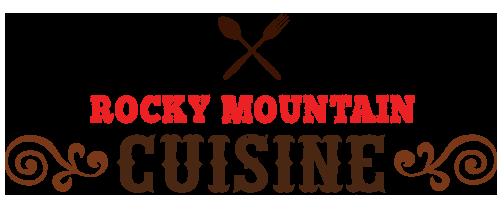 Rocky Mountain Cuisine