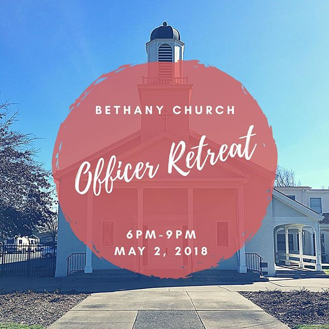 The results are in, and the date is set for Bethany's Officer Retreat: Wednesday, May 2, from 6-9pm. We'll meet on campus at Bethany, room TBD. This is for all church officers, classes of 2019, 2020, and 2021. Dinner will be provided by Rev. Will!