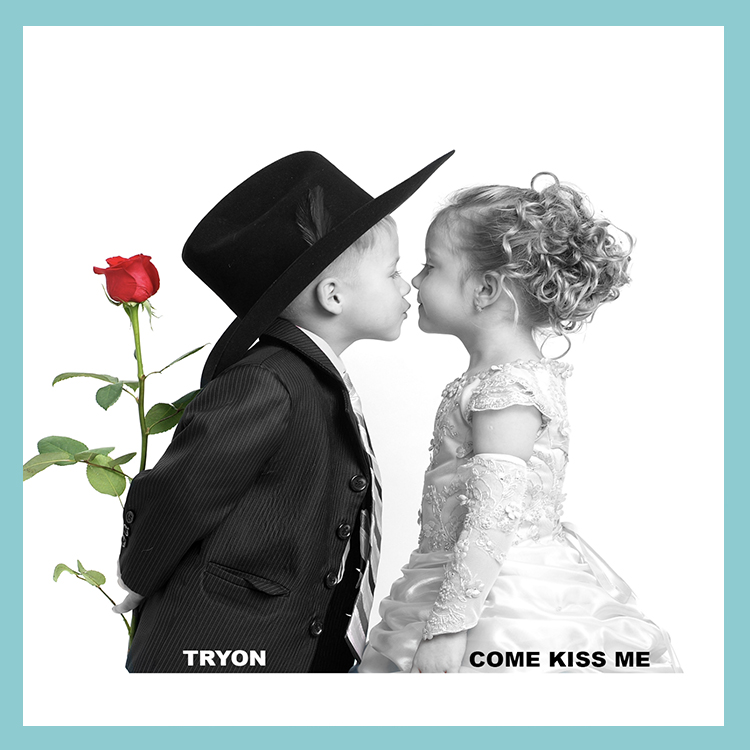 Tryon Come Kiss Me Release