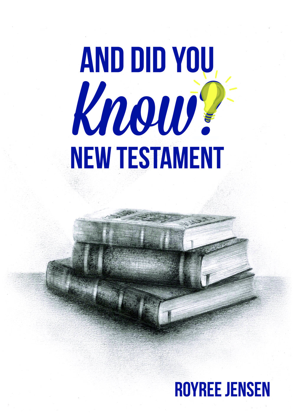 And Did You Know New Testament  -