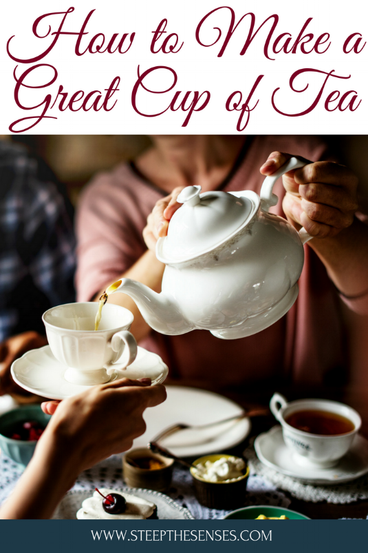 how to make a great cup of tea--steep the senses