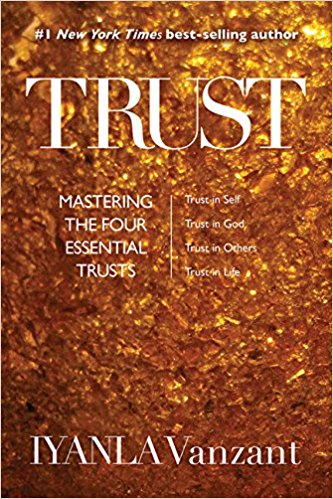 Trust: Mastering the Four Essential Trusts by Iyanla Vanzant ($11.55) -