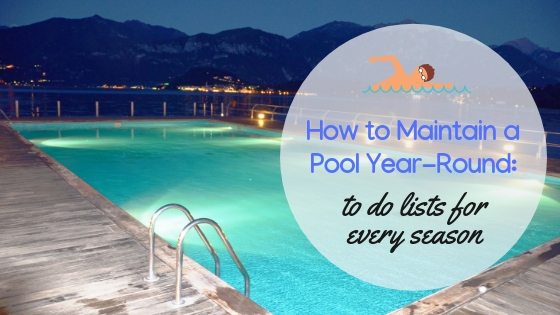 How to Maintain a Swimming Pool Year-Round_ Your To-Do List for Every Season - Copy.jpg