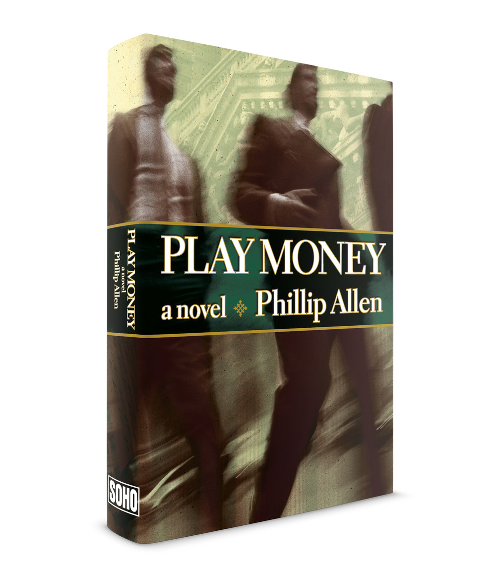 Play Money, by Phillip Allen, published by Soho Press. This story takes place during the heyday of Wall Street when young entrepreneurs took extraordinary chances, gambling other people's big money to make bigger money. It was a fast paced book so I found some images of hustling downtown lawyers. I could not find an image of the New York Stock exchange that worked so I ran downtown and photographed it myself along with the surrounding buildings. There were a lot of layers in this piece. I created a transparent, library-lamp green, digital belly-band with the book title and author's name on top of it. I tried to make the background buildings the color and texture of money. The typeface family was Electra, created by WA Dwiggins.
