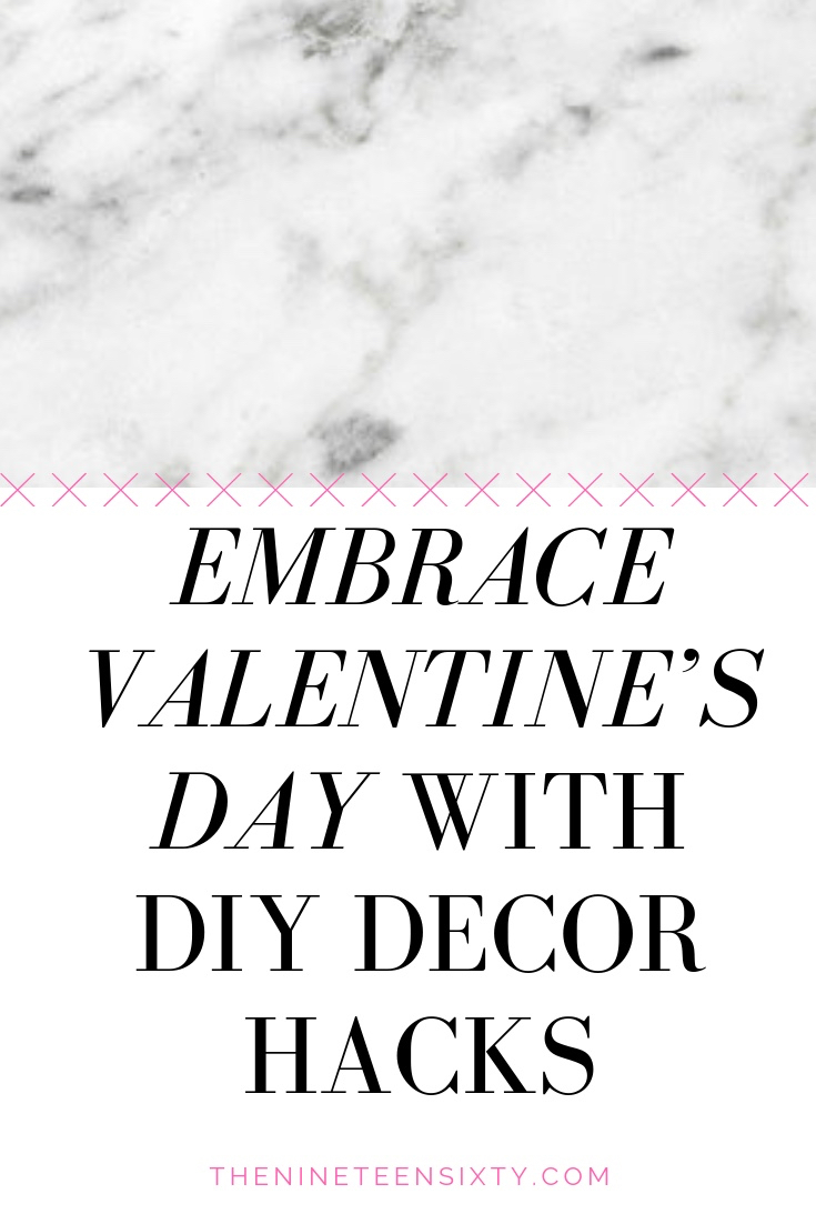 EMBRACE VALENTINE'S DAY WITH DIY DECOR HACKS-4.jpg