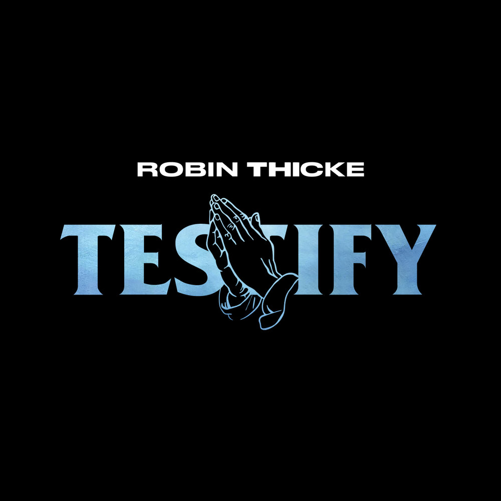 Testify     December 12, 2018  Thicke Music/Empire