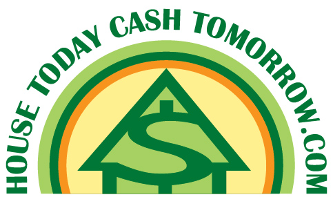 HOUSE TODAY CASH TOMORROW