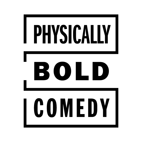 Physically Bold Comedy