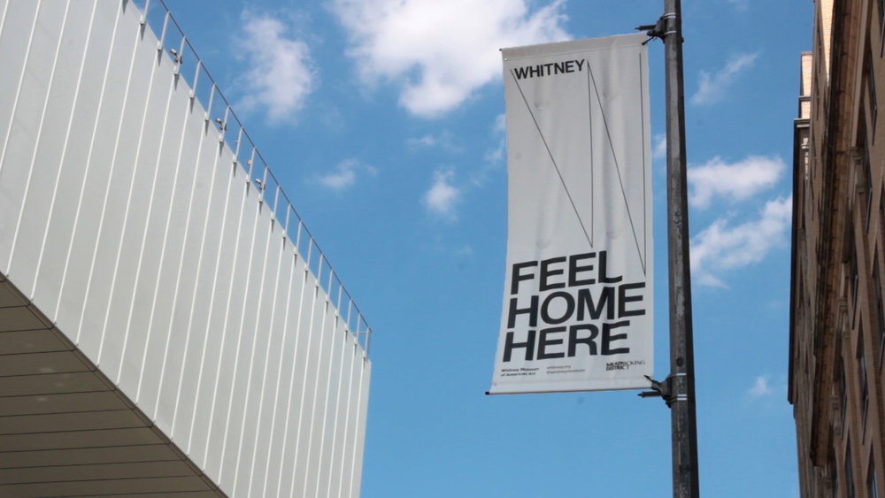 Feel Home Here; Feel Local Here, Feel New York Here.  Banner from Whitney Museum of American Art, New York. 2018
