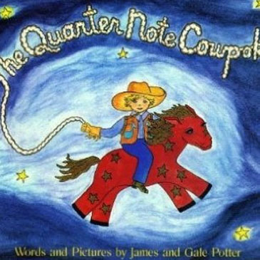 03:  THE QUARTER NOTE COWPOKE BY POTTER    This is a sweet story for kids about answering that relentless question from adults: what do you want to be when you grow up?  But it's probable that the author wrote this picture book for the parents to show how pointless and perilous it is to have preconceived notions of what your kid will want to be when he or she grows up. And, perhaps even more poignant for adults, this character knew what he'd be way before his parents began their own campaigns. This book will give reassurance to cowpokes everywhere to stay true to themselves. And the book will remind parents their kid is not a mini-me.