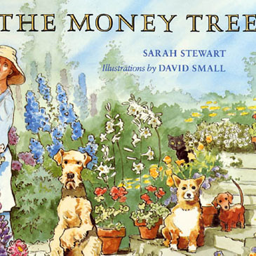 02: THE MONEY TREE BY SARAH STEWART The best careers are never about money. They are about passion and commitment to something much more important than money. Yet so many people grow up thinking the reason we go to work is for money. This books shows kids – and adults – the absurdity of working solely for the money. The money we earn always needs to buy something more important to us than the time we took to earn it. Because money is not an end in itself.