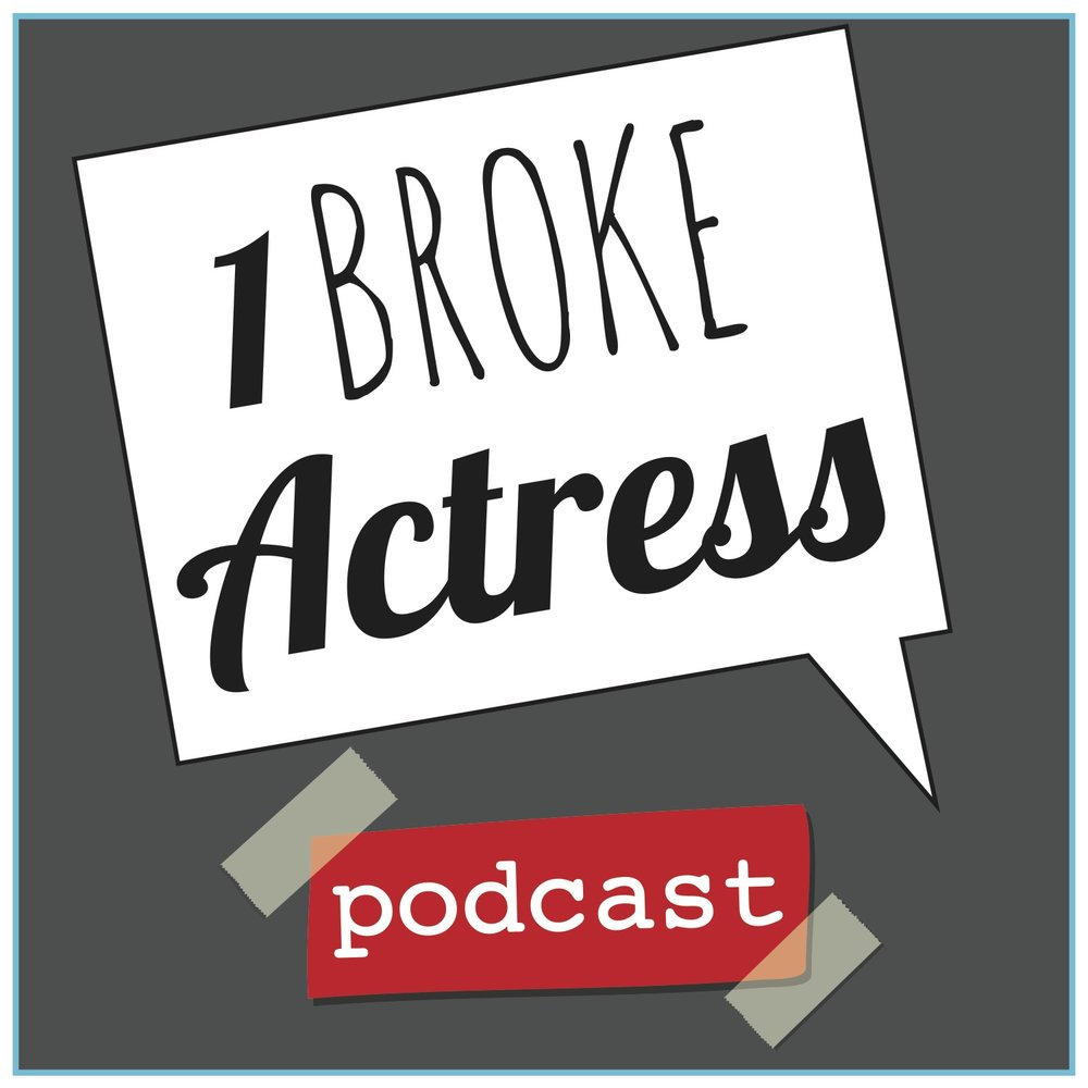 1 Broke Actress Podcast -