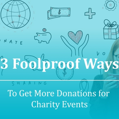 3 Foolproof Ways to Get More Donations for Charity Events — All Blog