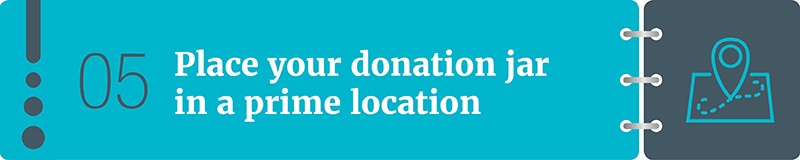 Donation-jar-ideas-pick-the-right-location.jpg