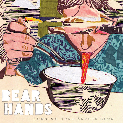 Bear Hands   Burning Bush Supper Club   Producer  Cantora