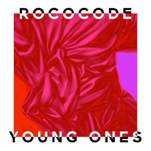 Rococode   Young Ones EP   Writer / Producer / Mixing  Marquis