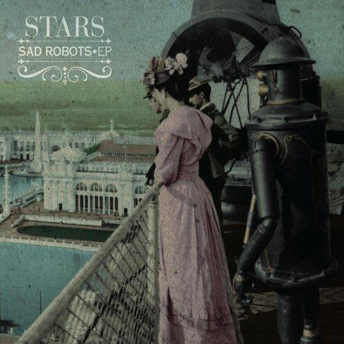 Stars   Sad Robots EP   Mixing  Arts & Crafts