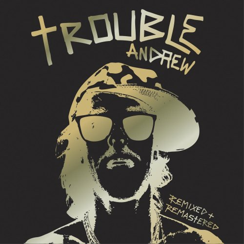 Trouble Andrew   Trouble   Writer / Producer  Virgin