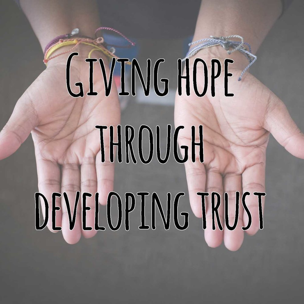giving hope through developing trust.jpg