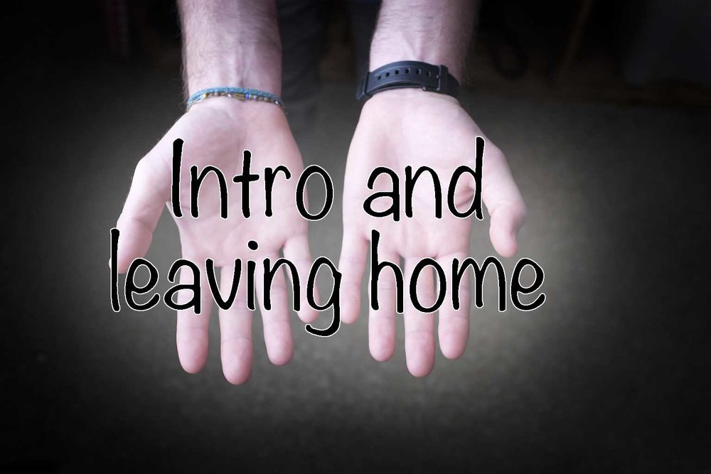 category 1- intro and leaving home.jpg