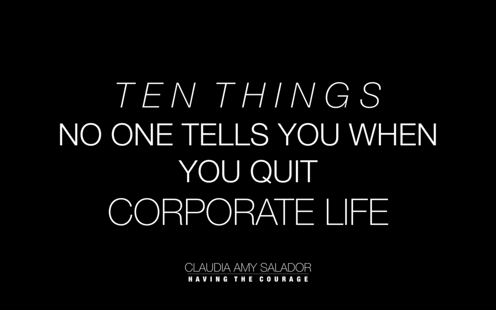 4/2/2019    'Ten Things No One Tells You When You Quit Corporate Life'