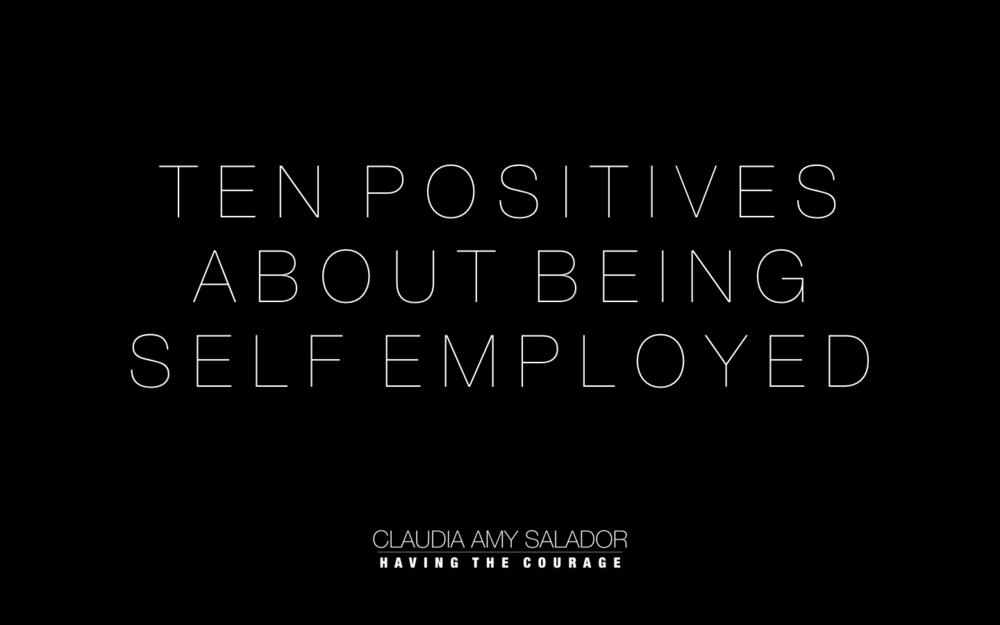 18/3/19    'Ten Positives About Being Self Employed'