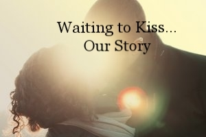 Waiting to Kiss...Our Story