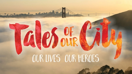 Tales Of Our City: Our Lives, Our Heroes