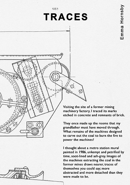 Traces - Residency at Spit and Sawdust, Cardiff04.06.2018 - 21.06.2018Whilst researching my grandfather's time spent selling mining machinery in South Wales in the 1950s, I discovered a catalogue of technical drawings in the Swansea Miners library. This catalogue was the starting point for a residency at Spit & Sawdust.Responding instinctively to the machine drawings, and through a process or repetition and re-assembly, the works became detached from their original source. During the residency I experimented with shape, scale, sound and mark making,engaging with the environment and atmosphere of Spit & Sawdust.