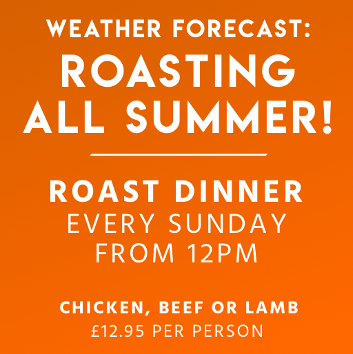 ROAST DINNER - NOW EVERY SUNDAY  We're pleased to now say that we offer our Sunday Roast from 12pm every Sunday for £12.95 per person.  Our classic mini-carvery style offers you chicken, beef or lamb along with servings of your favourite vegetables in the middle of the table. You just tell us what you'd like and what you wouldn't and we bring it out!