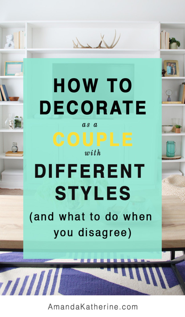 How to decorate as a couple with different styles and what to do when you disagree