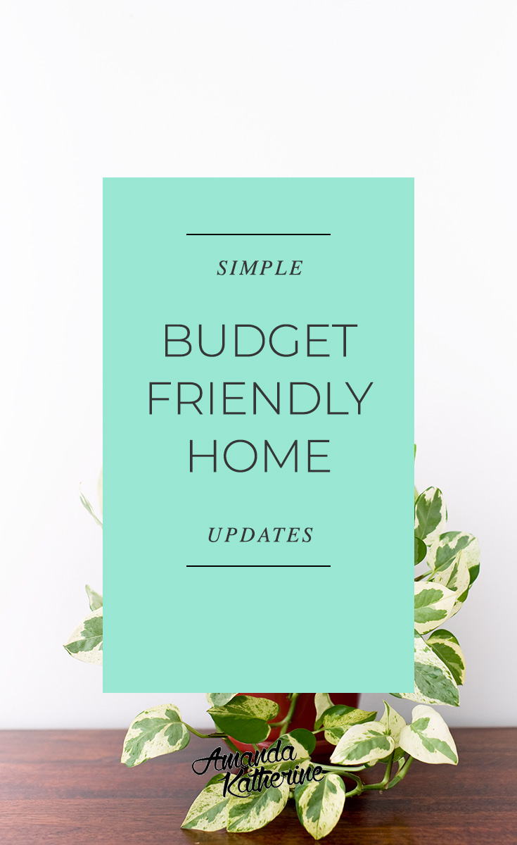 simple budget friendly ways to update your home amanda katherine