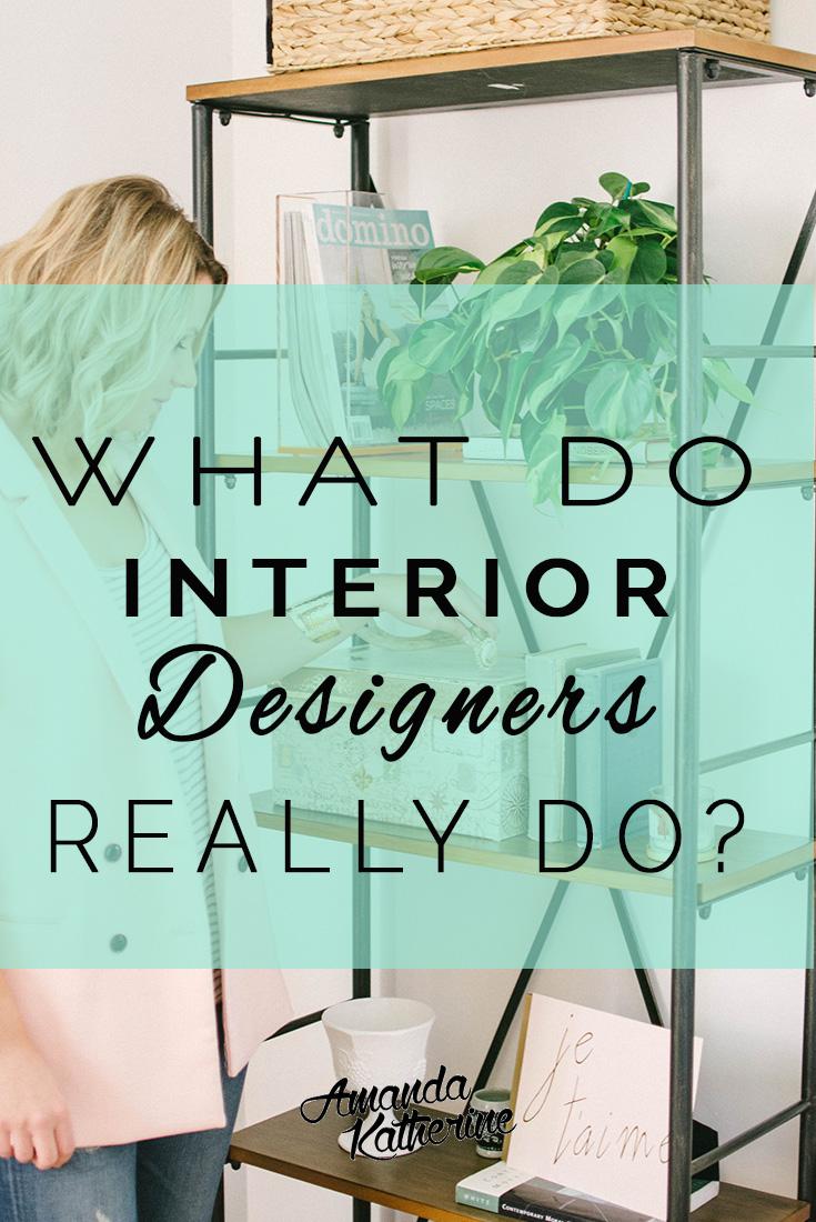 What Do Interior Designers Do Amanda Katherine