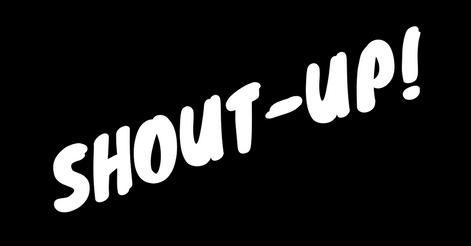 SHOUT-UP!.jpg