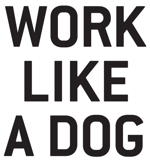 Work Like a Dog