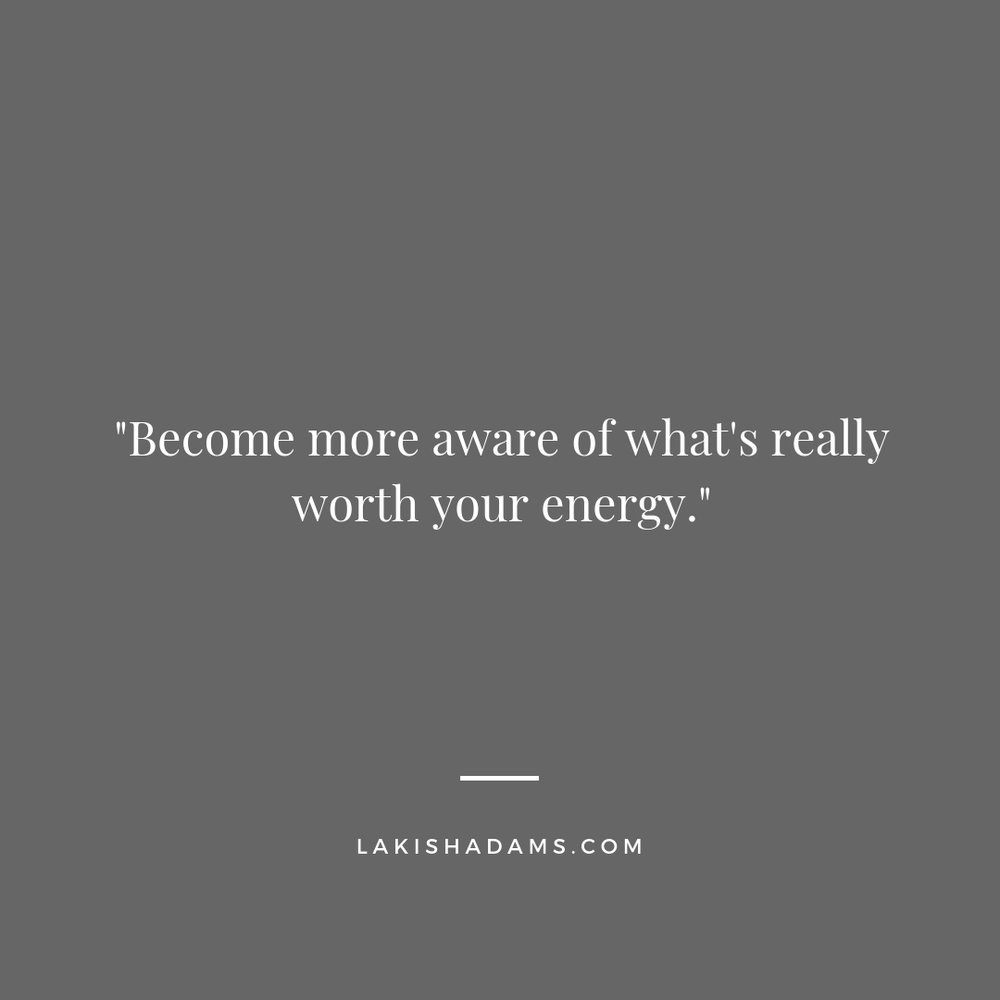 whats worth your energy quote