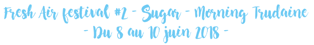 Fresh Air festival #2 - Sugar - Morning Trudaine - Cultur'club
