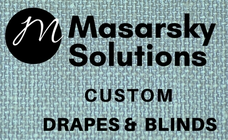 Masarsky Solutions                                 Custom Drapes and Blinds