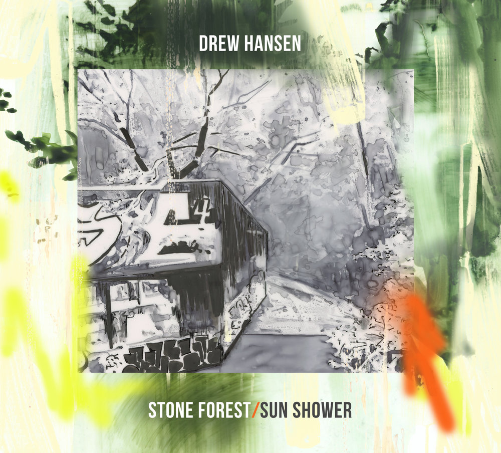 Drew Hansen - Stone Forest/Sun Shower