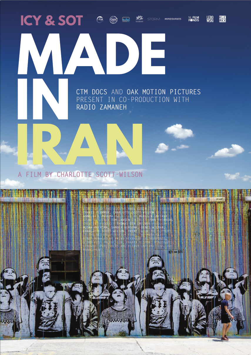 - Original Title: Made In IranDirector: Charlotte Scott-WilsonProducers: Rosan Boersma, Denis WigmanCo-producer: Trent, Charlotte Scott-WilsonCo-production: Oak Motion PicturesMain Cast: Icy & SotLanguage: English / FarsiLength: 27 min.Year of release: Netherlands Film Festival 2017
