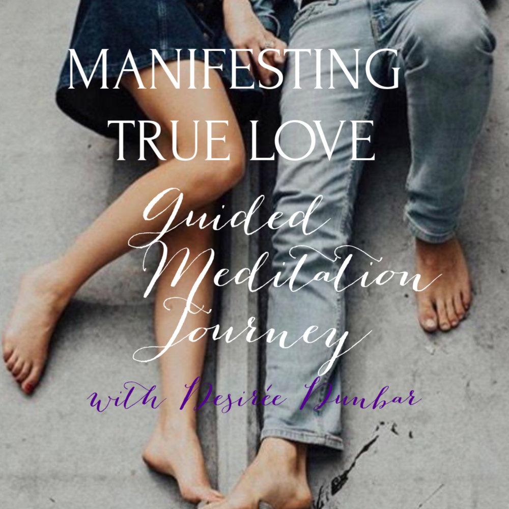 MANIFESTING TRUE LOVE MEDITATION.jpg